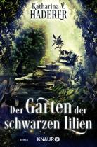 Katharina V Haderer, Katharina V. Haderer - Der Garten der schwarzen Lilien