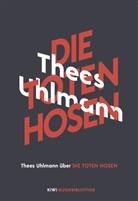 Thees Uhlmann - Thees Uhlmann über Die Toten Hosen