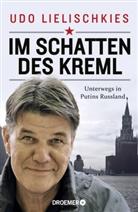 Udo Lielischkies - Im Schatten des Kreml