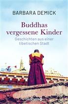 Barbara Demick - Buddhas vergessene Kinder