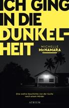 Michelle McNamara - Ich ging in die Dunkelheit