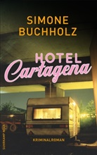 Simone Buchholz - Hotel Cartagena