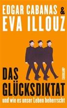 Edga Cabanas, Edgar Cabanas, Eva Illouz - Das Glücksdiktat