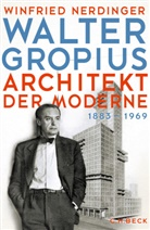 Winfried Nerdinger - Walter Gropius