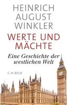 Heinrich August Winkler - Werte und Mächte