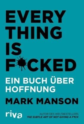 Mark Manson - Everything is Fucked - Ein Buch über Hoffnung