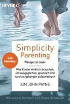 Kim Joh Payne, Kim John Payne, Lisa M Ross, Lisa M. Ross - Simplicity Parenting