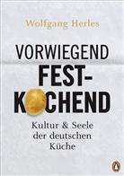 Wolfgang Herles - Vorwiegend festkochend