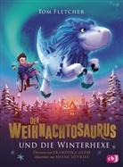 Tom Fletcher, Shane Devries - Der Weihnachtosaurus und die Winterhexe