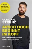 Ulrich G Strunz, Ulrich G. Strunz - Arsch hoch beginnt im Kopf