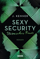 J Kenner, J. Kenner - Sexy Security - Stürmisches Feuer
