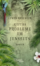 Linus Reichlin - Keiths Probleme im Jenseits