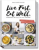 Denise Renée Schuster - Live Fast. Eat Well.