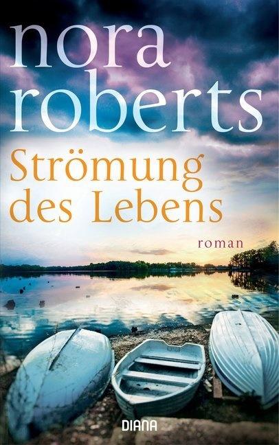 Nora Roberts - Strömung des Lebens - Roman