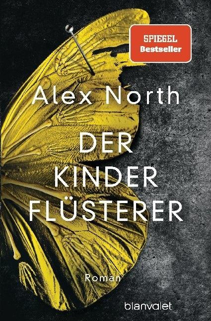 Alex North - Der Kinderflüsterer - Roman