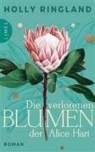 Holly Ringland - Die verlorenen Blumen der Alice Hart
