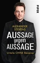 Alexander Stevens - Aussage gegen Aussage