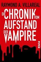 Raymond A Villareal, Raymond A. Villareal - Die Chronik vom Aufstand der Vampire