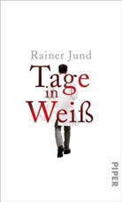 Rainer Jund - Tage in Weiß