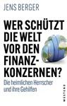 Jens Berger - Wer schützt die Welt vor den Finanzkonzernen?