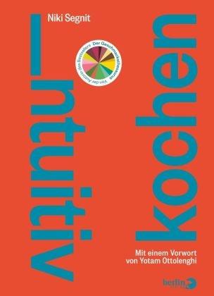 Niki Segnit - Intuitiv kochen - Mit einem Vorwort von Yotam Ottolenghi