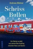 Andreas Widmer - Scheiss Bullen
