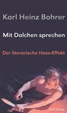 Karl Heinz Bohrer - Mit Dolchen sprechen