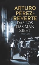 Arturo Pérez-Reverte - Das Los, das man zieht