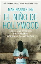 Juan José Martinez, Oscar Martinez - Man nannte ihn El Niño de Hollywood