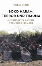 Stefan Klein - Boko Haram: Terror und Trauma