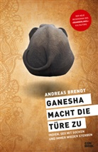 Andreas Brendt - Ganesha macht die Türe zu