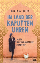 Miriam Spies - Im Land der kaputten Uhren