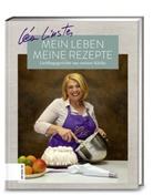 Ulrike Kraus, Léa Linster, Christia Löwendorf - Mein Leben, meine Rezepte