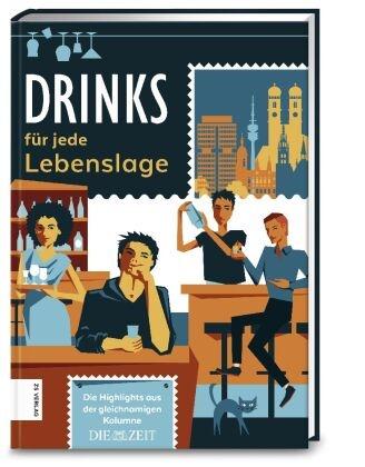 Drinks für jede Lebenslage - Die Highlights aus der gleichnamigen Kolume