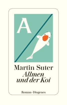 Martin Suter - Allmen und der Koi - Roman
