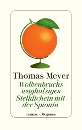 Thomas Meyer - Wolkenbruchs waghalsiges Stelldichein mit der Spionin - Roman
