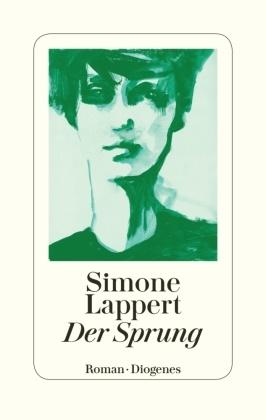 Simone Lappert - Der Sprung - Roman