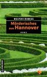 Claudia Rimkus, Heik Wolpert, Heike Wolpert - Mörderisches aus Hannover