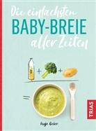 Dunja Rieber - Die einfachsten Babybreie aller Zeiten