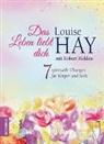 Louis Hay, Louise Hay, Robert Holden - Das Leben liebt dich