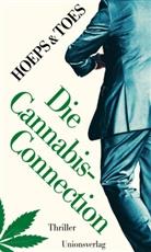 Thomas Hoeps, Jac. Toes, Jac. Toes, Thomas Hoeps, Thomas Hoeps, Ja Toes... - Die Cannabis-Connection