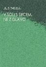 Jakopi&, Aleksander Jakopic, Alexander S. Neill - V _oli S Srcem, Ne Z Glavo