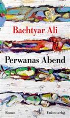 Bachtyar Ali, Bachtyar Ali, Bachtyar Ali - Perwanas Abend
