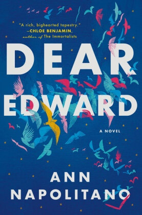 Ann Napolitano - Dear Edward - A Novel