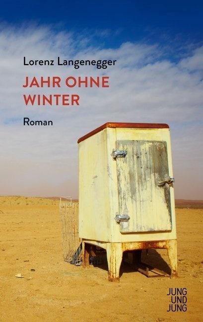 Lorenz Langenegger - Jahr ohne Winter - Roman