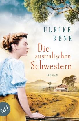 Ulrike Renk - Die australischen Schwestern - Roman