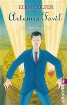 Eoin Colfer - Artemis Fowl. Das magische Tor