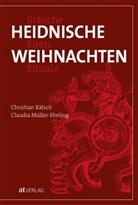 Claudia Müller-Ebeling, Christian Rätsch, Christian Rätsch - Heidnische Weihnachten