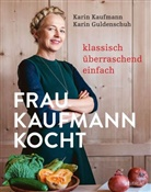 Guldenschuh, Karin Guldenschuh, Karin Kaufmann, Veronika Studer, Veronika Studer - Frau Kaufmann kocht