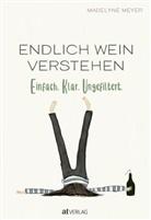 Madelyne Meyer, Madelyne Meyer - Endlich Wein verstehen